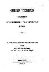 Godefridi Viterbiensis carmen de gestis Friderici primi imperatoris in Italia ad fidem codicis Bibliothecae regiae Monacensis edidit Iulius Ficker