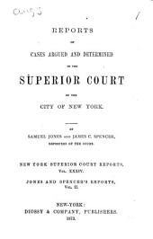 Reports of Cases Argued and Determined in the Superior Court of the City of New York [1871-1892]: 1872