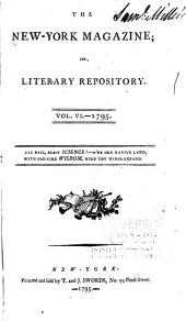 The New-York Magazine; Or, Literary Repository: Volume 6