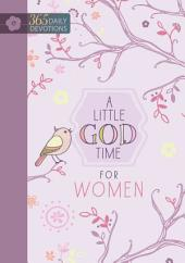 A Little God Time for Women: One Year Devotional