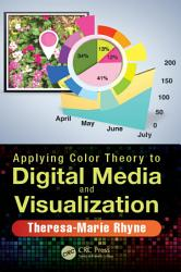 Applying Color Theory To Digital Media And Visualization Book PDF