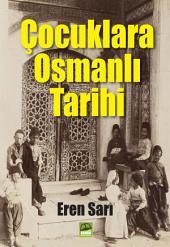 Çocuklara Osmanlı Tarihi: Tarihin en büyük Türk-İslam Devleti. Dünyanın en soylu, en şerefli ve en uzun ömürlü hanedanının kurduğu son cihanşûmul imparatorluk. Asr-ı seâdet ve Hulefâ-i Râşidîn devirlerinden sonra Hak ve adâlete riâyette en üstün seviyeye yükselen Müslüman Türk Devleti.