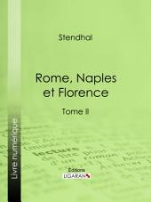Rome, Naples et Florence: Tome second