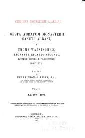 Gesta Abbatum Monasterii Sancti Albani: A.D. 1290-1349: Introduction. Sectio secunda, continuata. Sectio tertia, a Thoma Walsingham conscripta. 1867