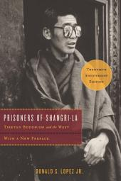 Prisoners of Shangri-La: Tibetan Buddhism and the West