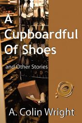 A Cupboardful of Shoes: And Other Stories