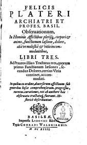 Observationes in hominis affectibus plerisque, corpori & animo, functionum laesione, dolore, aliave molestia & vitio incommodantibus