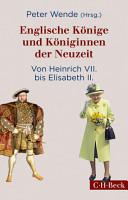 Englische K  nige und K  niginnen der Neuzeit PDF