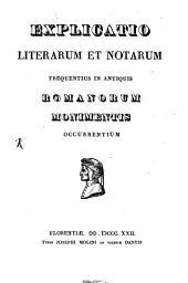Explicatio literarum et notarum frequentius in antiquis Romanorum monumentis occurrentium