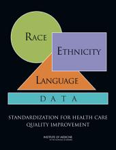 Race, Ethnicity, and Language Data: Standardization for Health Care Quality Improvement