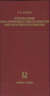 Verzeichnis aller anonymischen Schriften und Aufsätze in der vierten Ausgabe des Gelehrten Teutschlands
