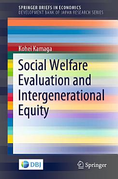 Social Welfare Evaluation and Intergenerational Equity PDF