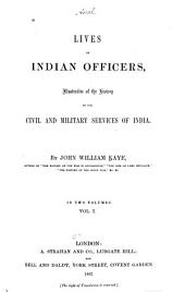 Lives of Indian Officers: Illustrative of the History of the Civil and Military Service of India, Volume 1