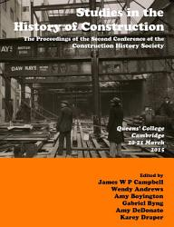 Studies In Construction History The Proceedings Of The Second Construction History Society Conference Book PDF