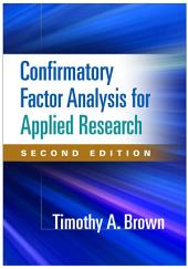 Confirmatory Factor Analysis for Applied Research, Second Edition: Edition 2
