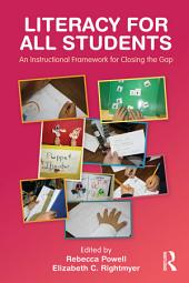 Literacy for All Students: An Instructional Framework for Closing the Gap