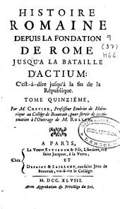 Histoire romaine depuis la fondation de Rome jusqu'à la bataille d'Actium: c'est-à-dire jusqu'à la fin de la République : tome seiziéme, Volumes10à16