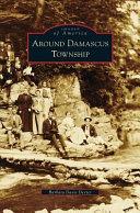 AROUND DAMASCUS TOWNSHIP PDF