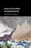 Kant on Freedom and Spontaneity PDF