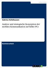 Analyse und strategische Konzeption der mobilen Kommunikation auf Tablet PCs