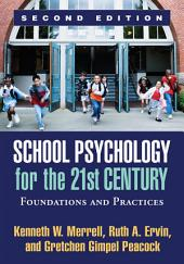 School Psychology for the 21st Century, Second Edition: Foundations and Practices, Edition 2