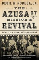 The Azusa Street Mission and Revival PDF