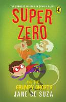 Super Zero and the Grumpy Ghosts PDF