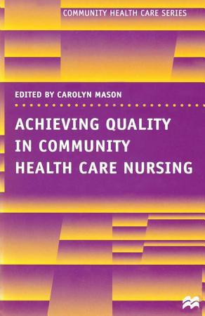 Achieving Quality in Community Health Care Nursing PDF