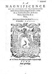 La magnificence de la superbe et triumphante entree de la noble et antique cité de Lyon faicte au treschrestien roy de France Henry deuxiesme de ce nom et à la royne Catherine son espouse le XXIII. de septembre M.D.XLVIII.