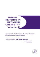 Annual Reports in Medicinal Chemistry: Volume 41