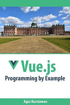Vue js Programming by Example