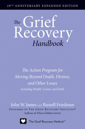 The Grief Recovery Handbook  20th Anniversary Expanded Edition