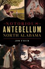 Notorious Antebellum North Alabama PDF