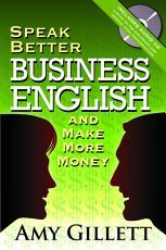 Speak Better Business English and Make More Money PDF