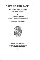 """""""Out of the East"""": Reveries and Studies in New Japan"""