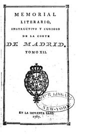 Memorial literario instructivo y curioso de la Corte de Madrid: Volumen 12