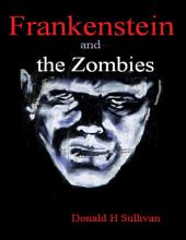 Frankenstein and the Zombies