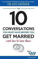Download The 10 Conversations You Must Have Before You Get Married  and How to Have Them  Book