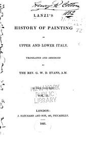 Lanzi's History of Painting in Upper and Lower Italy: Volume 2