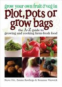 Grow Your Own Fruit and Veg in Plot  Pots Or Growbags