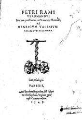 Petri Rami Brutinae quaestiones in oratorem Ciceronis: ad Henricum Valesium, Galliarum Delphinum
