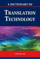 A Dictionary of Translation Technology PDF