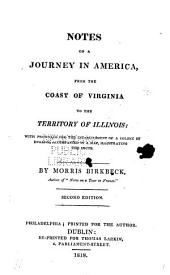 Notes on a Journey in America, from the Coast of Virginia to the Territory of Illinois: with Proposals for the Establishment of a Colony of English: Accompanied by a Map, Illustrating the Route