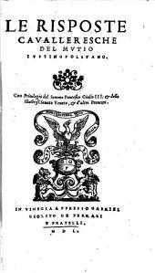 Le risposte caualleresche del Mutio iustinopolitano. ..