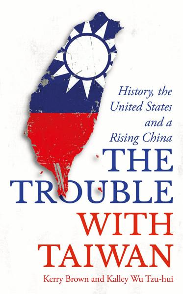 Download The Trouble with Taiwan Book