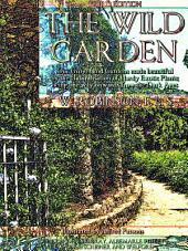The Wild Garden: Or our Groves and Gardens made beautiful by the Naturalisation of Hardy Exotic Plants; being one way onwards from the Dark Ages (Illustrations)