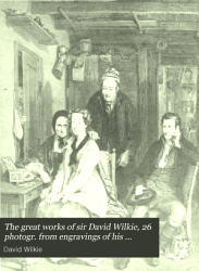 The Great Works Of Sir David Wilkie 26 Photogr From Engravings Of His Paintings With A Descriptive Account Of The Pictures And A Memoir Of The Artist By Mrs Charles Heaton Book PDF