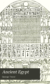 Ancient Egypt: Its Antiquities, Religion, and History, to the Close of the Old Testament Period