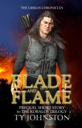 Blade and Flame: Prequel to The Kobalos Trilogy (short story)