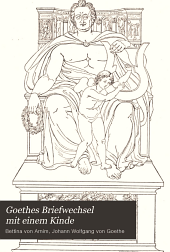 Goethes Briefwechsel mit einem Kinde: seinem Denkmal